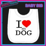 I LOVE HEART MY DOG WHITE BABY BIB EMBROIDERED